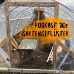 Podcast 10: Gartengeflüster