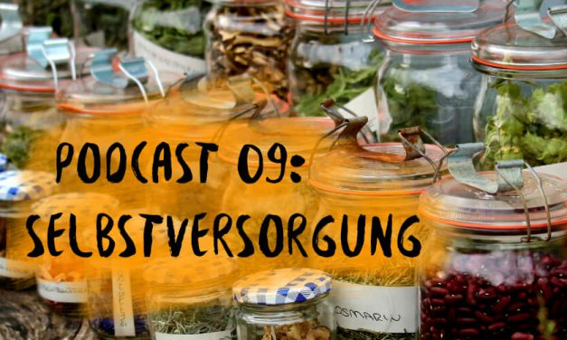 Podcast 09: selbstversorgung