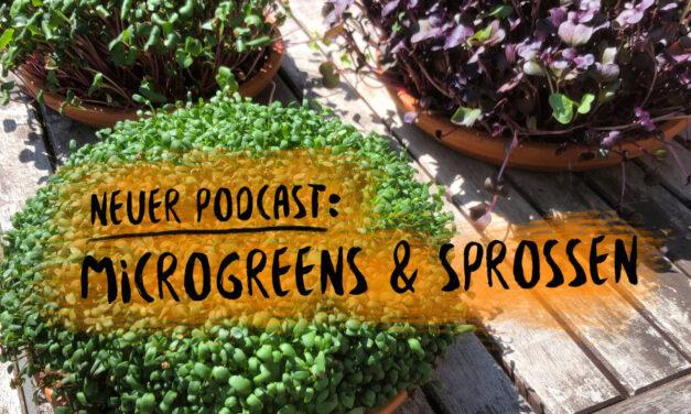 PODCAST 19: Microgreens & Sprossen