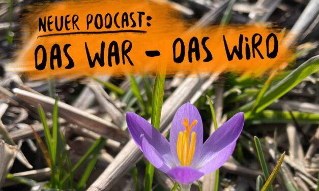 PODCAST 20: Das War – das wird
